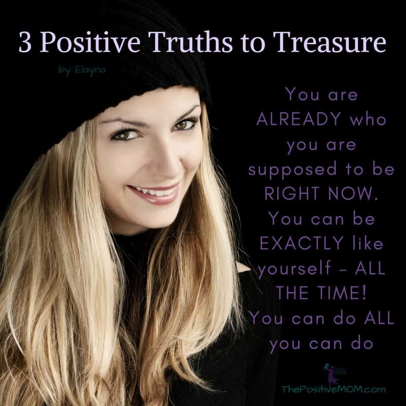 3 positive truths for moms to treasure
