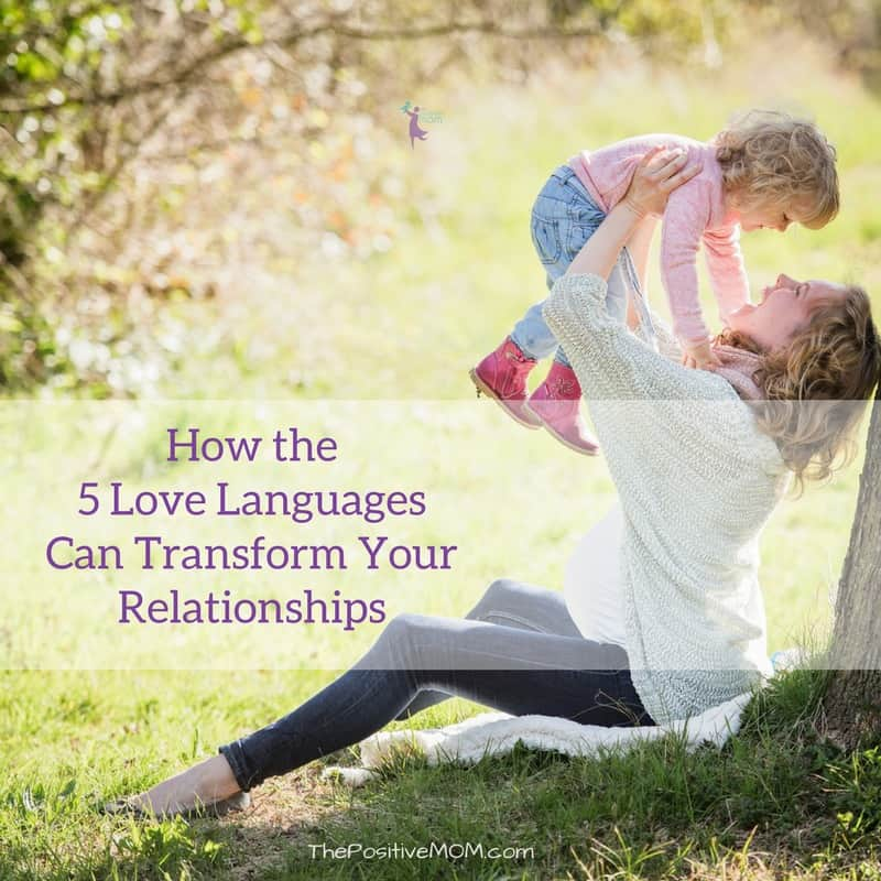 How the 5 love languages can transform your relationships - The Positive MOM