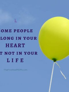 Some people belong in your heart but not in your life. | Elayna Fernandez ~ The Positive MOM
