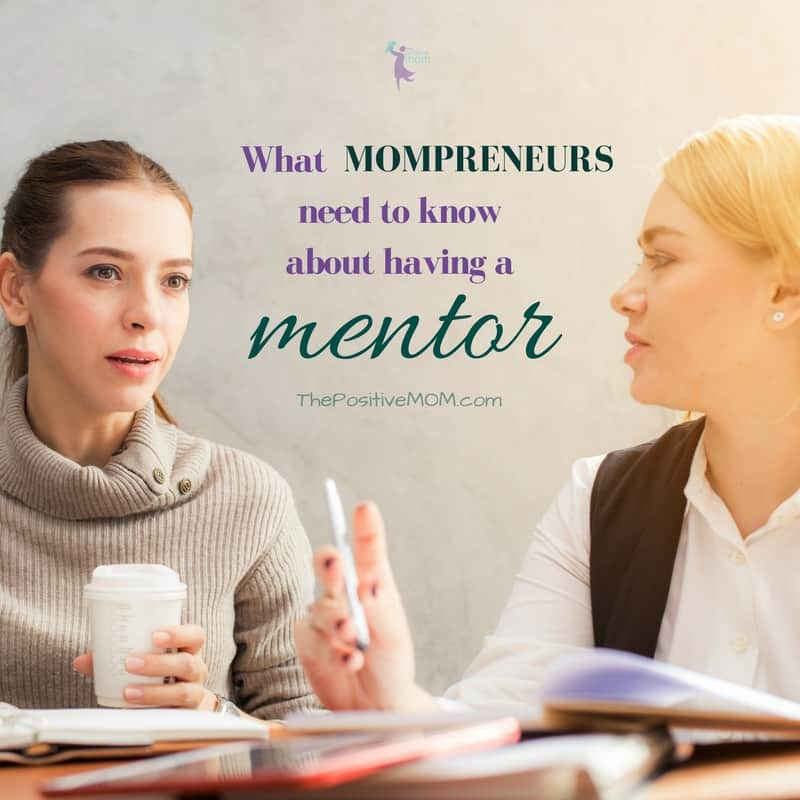 What mompreneurs need to know about having a mentor | Elayna Fernandez ~ The Positive MOM