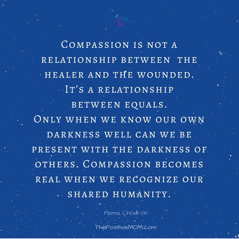 Compassion is not a relationship between the healer and the wounded. It's a relationship between equals. Only when we know our own darkness well can we be present with the darkness of others. Compassion becomes real when we recognise our shared humanity. - quote by Pema Chödrön