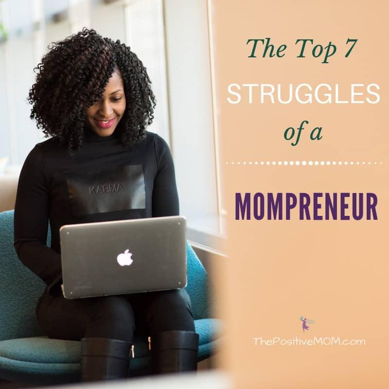 The Top 7 Struggles Of A Mom Entrepreneur Mompreneur Challenges