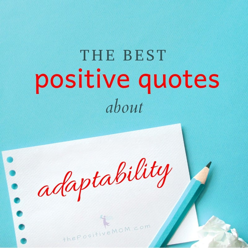 The Best Positive Quotes About Adaptability For Moms Elayna