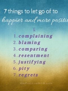7 things to let go of to be happier and more positive in your life