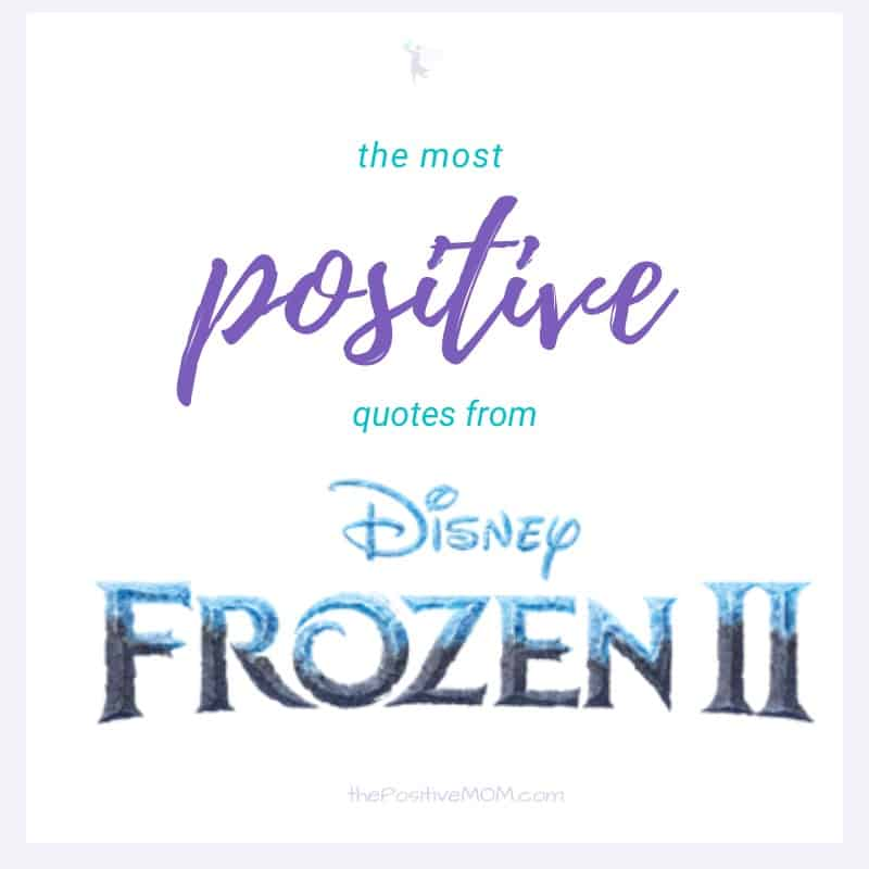 The Most Positive Quotes From Frozen 2