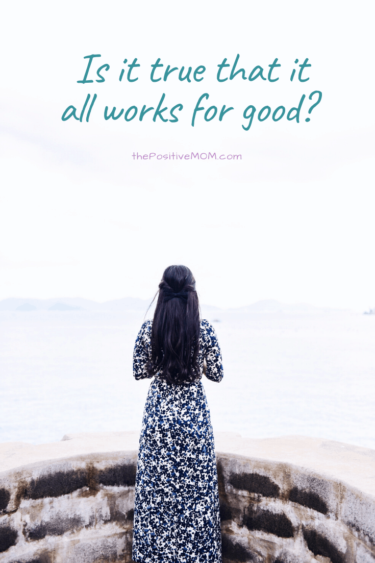 Is It True That It All Works For Good?