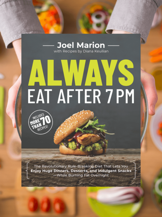 Always Eat After 7PM by Joel Marion