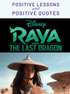Best Raya and The Last Dragon Quotes and Positive Lessons for the whole family