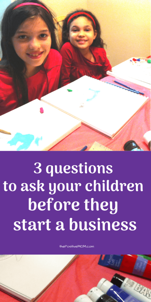 3 questions to ask your children before they start a business