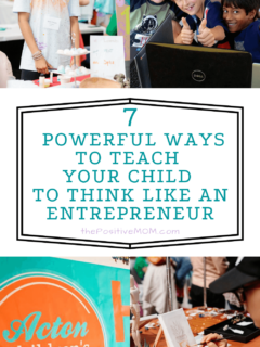 7 powerful ways to teach your child to think like an entrepreneur